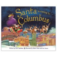 """""""Santa Is Coming To Columbus"""" Hardcover Book by Steve Smallman"""