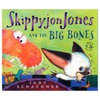 """Skippyjon Jones & Big Bones"" by Judy Schachner"