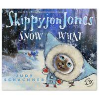 """""""Skippyjon Jones Snow What"""" Book by Judy Schachner"""