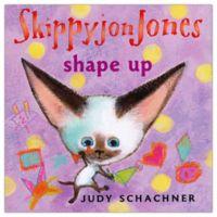 """""""Skippyjon Jones: Shape Up"""" by Judy Schachner"""