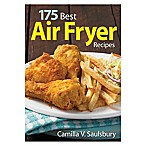 """175 Best Air Fryer Recipes"" Book"