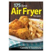 """""""175 Best Air Fryer Recipes"""" Book"""