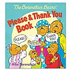 "Children's Board Book: ""The Berenstain Bears'® Please & Thank You Book"" by Mike Berenstain"