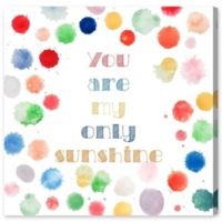 """Olivia's Easel """"You Are My Only Sunshine"""" 16-Inch x 16-Inch Canvas Wall Art"""