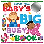 "Children's Sensory Board Book: ""Baby's Big Busy Book"" by Karen Katz"