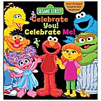 "Children's Sensory Board Book: Sesame Street® ""Celebrate You! Celebrate Me!"" by Leslie Kinnelmen"