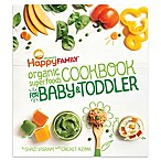 "Happy Family® ""Organic Superfoods Cookbook for Baby and Toddler"" by Shazi Visram"