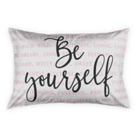 """Be Yourself"" Inspiration King Pillow Sham in Black/Blush"