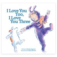 """Children's Picture Book: """"I Love You Too, I Love You Three"""" by Wendy Tugwood"""