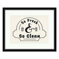 """So Fresh/So Clean"" Framed Wall Art"
