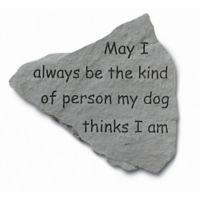 """""""May I Always Be the Kind of Person"""" Garden Accent Stone"""