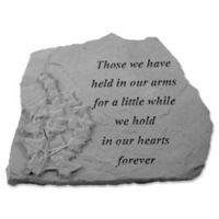 """Those We Have Held"" Memorial Stone in Grey"