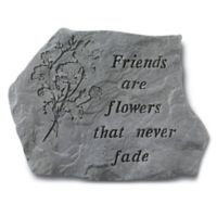 """Friends are Flowers"" Garden Stone in Grey"