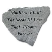 """Mothers Plant the Seeds of Love"" Stepping Stone in Grey"