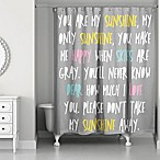 """You Are My Sunshine"" Shower Curtain"