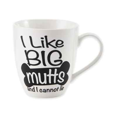 "Pfaltzgraff® ""I Like Big Mutts and I Cannot Lie"" Mug in White"