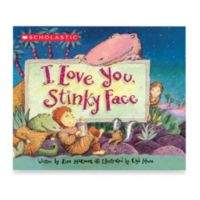 I Love Your Stinky Face Board Book