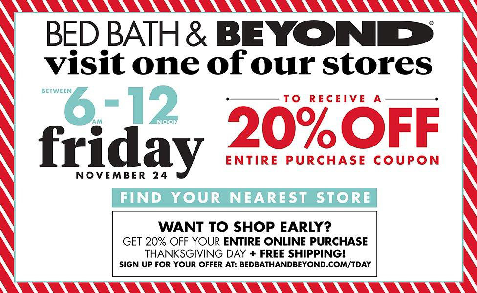 Visit one of our stores between 6am and noon Friday, November 24 to receive a 20% off entire purchase coupon. Valid all day long. Find your closest store now.