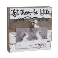 "Sweet Bird & Co. ""Let Them Be Little"" 4-Inch x 6-Inch Wooden Clip Frame"