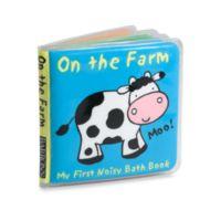 On the Farm in My First Noisy Bath Book