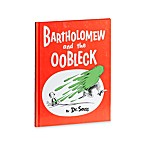 Dr. Seuss' Bartholomew and the Oobleck Book