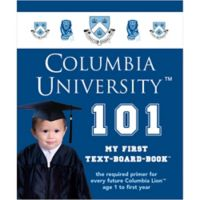 """Columbia University 101: My First Text-Board-Book"" by Brad M. Epstein"