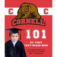 """Cornell 101: My First Text-Board-Book"" by Brad M. Epstein"