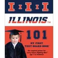 """""""University of Illinois 101: My First Text-Board-Book"""" by Brad M. Epstein"""