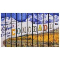 """""""Life is Better in Colorado"""" 30-Inch x 18-Inch Door Mat"""
