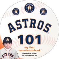 """MLB Houston Astros 101: My First Team-Board-Book"" by Brad M. Epstein"