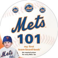 """MLB New York Mets 101: My First Team-Board-Book"" by Brad M. Epstein"