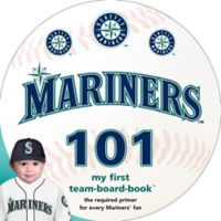 """MLB Seattle Mariners 101: My First Team-Board-Book"" by Brad M. Epstein"