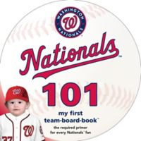 """MLB Washington Nationals 101: My First Team-Board-Book"" by Brad M. Epstein"