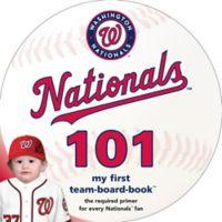 """MLB Washington Nationals 101: My First Team-Board-Book"" by Brad M. Epstein"