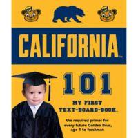 """University of California, Berkeley 101: My First Text-Board-Book"" by Brad M. Epstein"