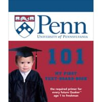"""""""University of Pennsylvania 101: My First Text-Board-Book"""" by Brad M. Epstein"""
