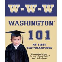 """University of Washington 101: My First Text-Board-Book"" by Brad M. Epstein"