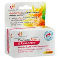 VH Essentials® 60-Count Probiotic Plus & Cranberry Feminine Health Dietary Supplement