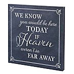 "Lillian Rose™ ""We Know You Would Be Here Today if Heaven Weren't so Far Away"" Wedding Sign"