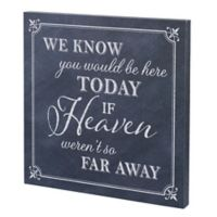 """Lillian Rose™ """"We Know You Would Be Here Today if Heaven Weren't so Far Away"""" Wedding Sign"""
