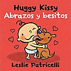 """Huggy Kissy/Abrazos y Besitos"" Bilingual English/Spanish Edition by Leslie Patricelli"