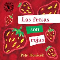"""Las Fresas Son Rojas"" Spanish Edition by Petr Horacek"
