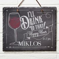 """I'll Drink to That"" Slate Plaque"