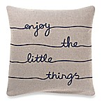 "Make-Your-Own-Pillow ""Enjoy the Little Things"" Square Throw Pillow Cover in Navy/Natural"