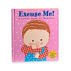 Excuse Me! A Little Book of Manners by Karen Katz