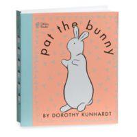 Pat the Bunny Book by Dorothy Kunhardt