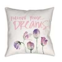 Follow Your Dreams Florals 19-Inch Square Indoor/Outdoor Throw Pillow