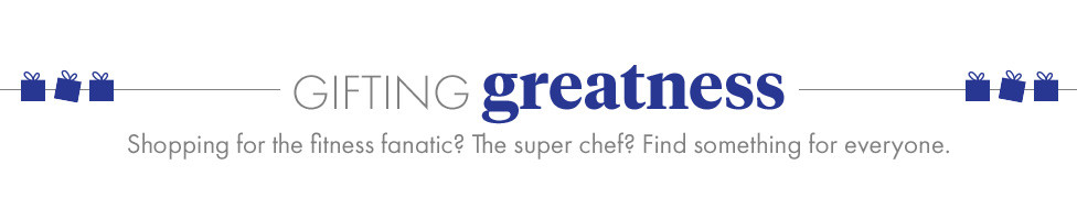 Shopping for the fitness fanatic? The super chef? Find something for