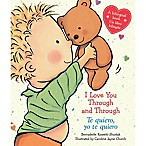 "Scholastic ""I Love You Through and Through"" by Bernadette Rossetti-Shustak (English/Spanish)"