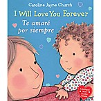 "Scholastic ""I Love You Forever"" by Caroline Jayne Church (English/Spanish)"
